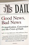 Good News, Bad News - Evangelization, Conversion, and The Crisis of Faith, # 52414