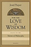 For the Love of Wisdom - Essays on the Nature of Philosophy, # 52433