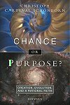 Chance or Purpose? - Creation, Evolution, and a Rational Faith, # 52536