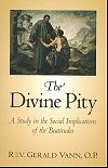 The Divine Pity - A Study in the Social Implications of the Beatitudes