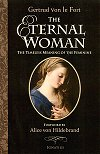 The Eternal Woman - The Timeless Meaning of the Feminine - Gertrud von le Fort, # 96722