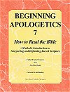 Beginning Apologetics 7 - How to Read the Bible