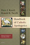 Handbook Of Catholic Apologetics - Reasoned Answers to Questions of Faith, # 14137