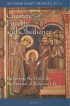 Chastity, Poverty and Obedience - Recovering the Vision for the Renewal of Religious LIfe, # 70697
