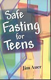 Safe Fasting for Teens - Jim Auer, # 70830
