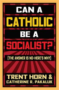 Can a Catholic be a Socialist? [The Answer is No - Here is Why], paperback, # 17842