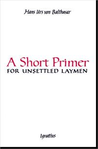A Short Primer for Unsettled Laymen, Second Edition, paperback, # 17876