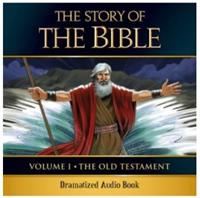 The Story of the Bible: Vol. I - The Old Testament, Dramatized Audio Book, # 2673