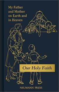 Our Holy Faith Series Book 1: My Father and Mother on Earth and in Heaven, # 3079