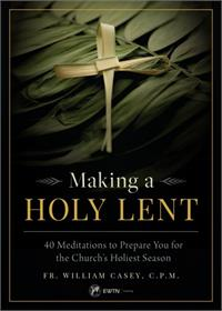 Making a Holy Lent 40 Meditations to Prepare You for the Church's Holiest Season, # 4101