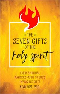 Seven Gifts of the Holy Spirit, by Kevin Vost, Psy. D., # 4134