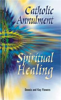 Catholic Annulment, Spiritual Healing, DENNIS AND KAY FLOWERS, # 61487
