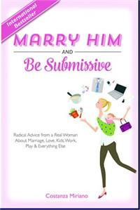 Marry Him and Be Submissive, Costanza Miriano, Hardcover, # 65461