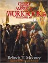 Christ and the Americas Workbook and Study Guide, By: Belinda Terro Mooney, # 11853
