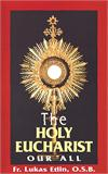 The Holy Eucharist - Our All, by Rev. Fr. Lucas Etlin, # 1554