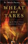 Wheat and Tares Restoring the Moral Vision of a Scandalized Church, # 17736