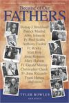 Because of Our Fathers By: Tyler Rowley, paperback, # 17839