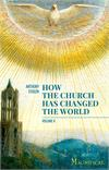 How the Church has Changed the World, Volume 2 By: Anthony Esolen, Paperback, # 17851