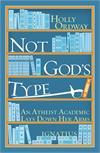 Not God's Type By: Holly Ordway, paperback, # 17859