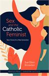 Sex and the Catholic Feminist By: Sue Ellen Browder, paperback, # 17866