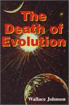 The Death Of Evolution, by Wallace Johnson, # 21714