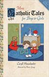 More Catholic Tales For Girls & Boys - 12 Exciting New Stories, # 23887