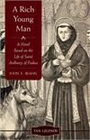 A Rich Young Man: A Novel Based on the Life of Saint Anthony of Padua, # 2589