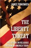 The Liberty Threat: The Attack on Religious Freedom in America Today, # 3202