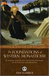 The Foundations of Western Monasticism, TAN Classics, # 3219