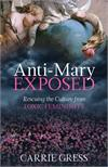 The Anti-Mary Exposed: Rescuing the Culture from Toxic Femininity, # 3558