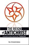 The Reign of Antichrist, By: Rev. Fr. R. Gerald Culleton, # 3769