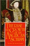 The Rise And Growth Of The Anglican Schism, by Fr. Dr. Nicolas Sander, # 3771