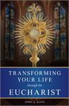 Transforming Your Life Through The Eucharist, # 3999