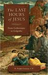 Last Hours of Jesus From Gethsemane to Golgotha, # 4098
