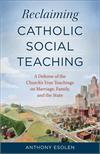 Reclaiming Catholic Social Teaching, by Anthony Esolen, # 4148