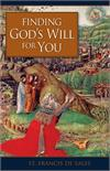 Finding God's Will for You by St. Francis De Sales, # 4167
