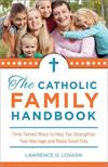 The Catholic Family Handbook, by Fr. Lawrence G. Lovasik, # 4230