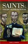 Saints of the American Wilderness, by Rev. John A. O'Brien, # 4245