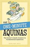 One-Minute Aquinas The Doctor's Quick Answers to Fundamental Questions, # 4730