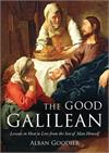 The Good Galilean, Lessons in Living from the Son of Man Himself, # 4749