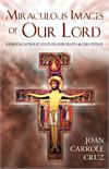 Miraculous Images Of Our Lord, Portraits And Crucifixes, Joan Carroll Cruz, # 4796
