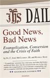 Good News, Bad News Evangelization, Conversion, and the Crisis of Faith, # 52414