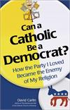 Can a Catholic Be a Democrat? - David Carlin, # 70573