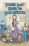 Please Don't Drink the Holy Water! - Susie Lloyd # 70609