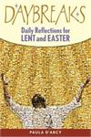 Daybreaks - Daily Reflections for Lent and Easter, Paula D'Arcy, # 70820
