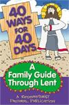 40 Ways for 40 Days - A Family Guide Through Lent, # 70822