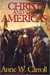 Christ And The Americas, Dr. Anne W. Carroll, # 8088