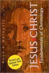 ESUS CHRIST: FUNDAMENTALS OF CHRISTOLOGY, Revised 3rd Ed, # 89154