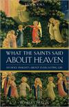 What The Saints Said About Heaven, 101 Holy Insights on Everlasting Life, # 99288